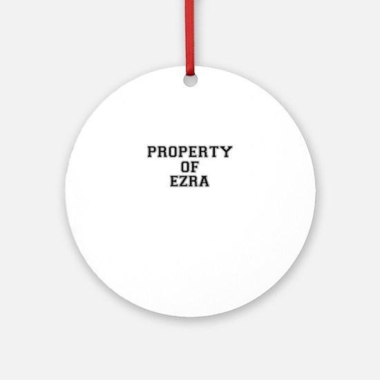 Property of EZRA Round Ornament