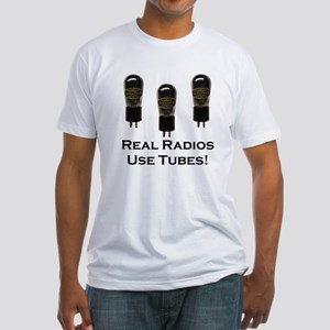 Real Radios Use Tubes! Fitted T-Shirt