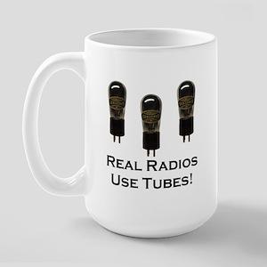 Real Radios Use Tubes! Large Mug