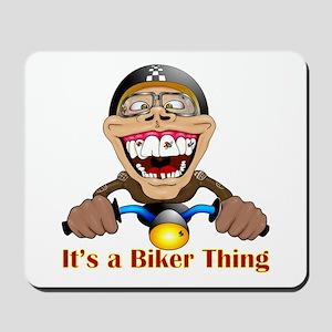 It's a biker thing Mousepad