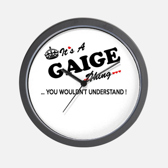 GAIGE thing, you wouldn't understand Wall Clock