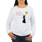 Not Just Belly Dancing Women's Long Sleeve T-Shirt
