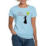 Not Just Belly Dancing Women's Light T-Shirt