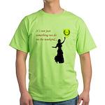 Not Just Belly Dancing Green T-Shirt