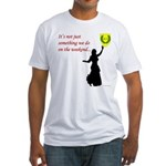 Not Just Belly Dancing Fitted T-Shirt
