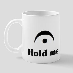 Hold Me (I'm a Fermata) Mug