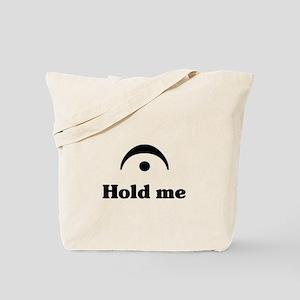 Hold Me (I'm a Fermata) Tote Bag