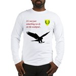 Not Just Falconry Long Sleeve T-Shirt