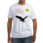 Not Just Falconry Fitted T-Shirt