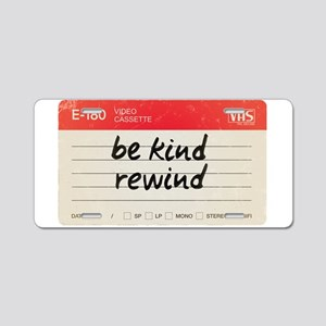 Be kind rewind Aluminum License Plate