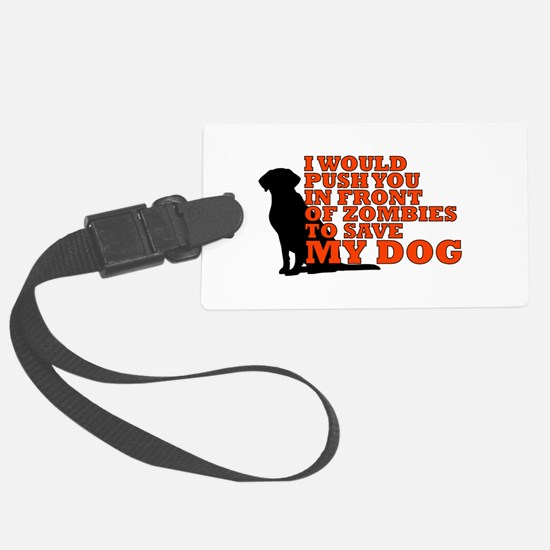 I would push you in front of zom Luggage Tag