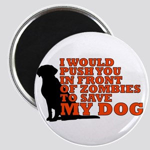 I would push you in front of zombies to sa Magnets