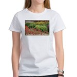 Garden is a work of heart Women's T-Shirt