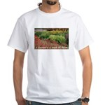Garden is a work of heart White T-Shirt