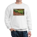 Garden is a work of heart Sweatshirt