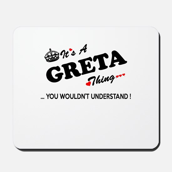 GRETA thing, you wouldn't understand Mousepad
