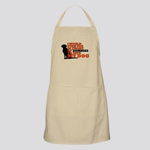 I would push you in front zombies to save my Apron