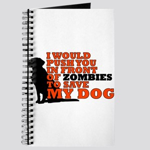 I would push you in front zombies to save Journal