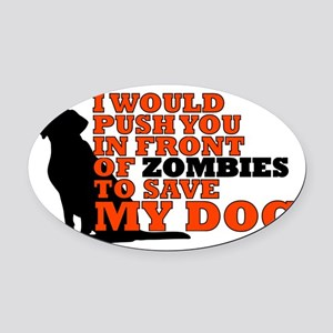 I would push you in front zombies Oval Car Magnet