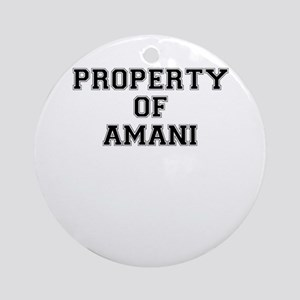 Property of AMANI Round Ornament