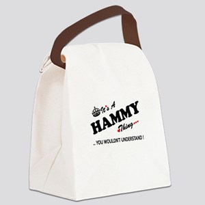 HAMMY thing, you wouldn't underst Canvas Lunch Bag