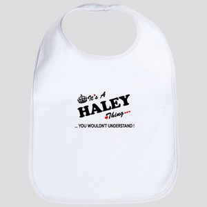 HALEY thing, you wouldn't understand Bib