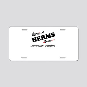 HERMS thing, you wouldn't u Aluminum License Plate