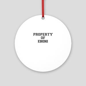 Property of EBONI Round Ornament