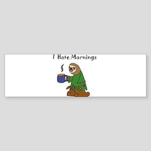 Funny Sloth Hates Mornings Bumper Sticker