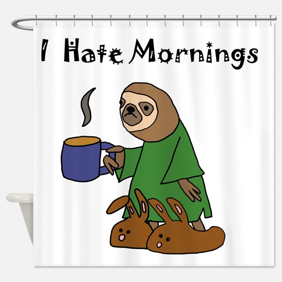 Funny Sloth Hates Mornings Shower Curtain