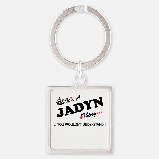 JADYN thing, you wouldn't understand Keychains