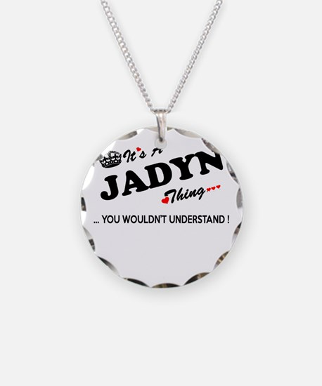 JADYN thing, you wouldn't un Necklace Circle Charm