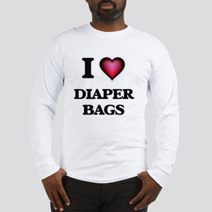 I love Diaper Bags Long Sleeve T-Shirt