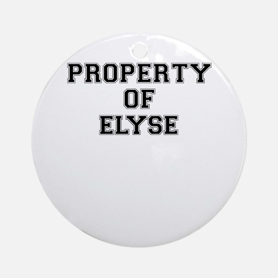 Property of ELYSE Round Ornament