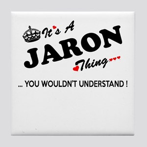 JARON thing, you wouldn't understand Tile Coaster