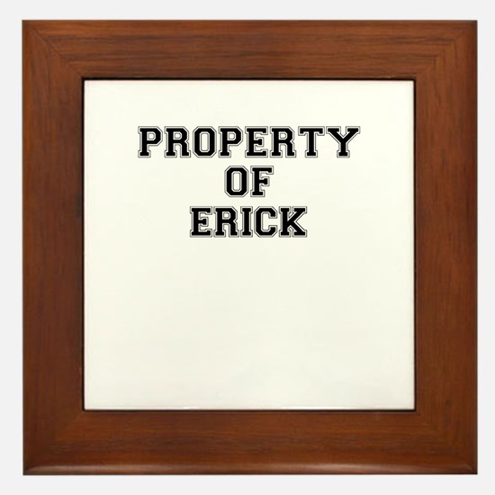 Property of ERICK Framed Tile