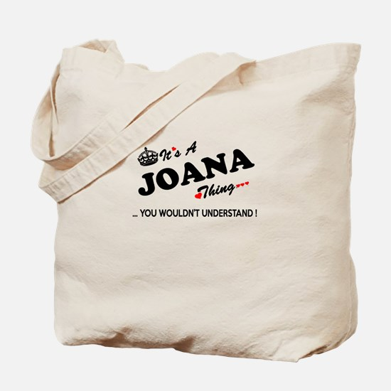 JOANA thing, you wouldn't understand Tote Bag