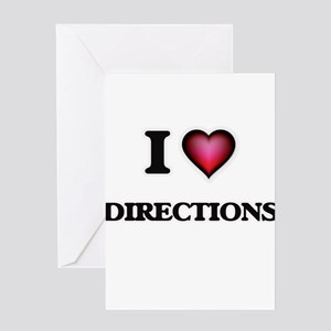 I love Directions Greeting Cards
