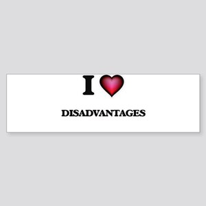 I love Disadvantages Bumper Sticker