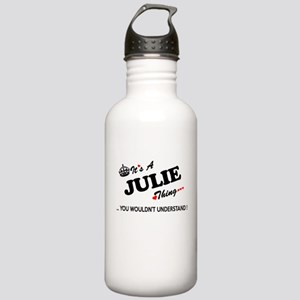 JULIE thing, you would Stainless Water Bottle 1.0L