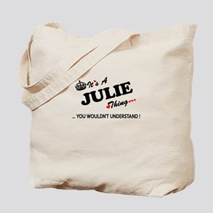 JULIE thing, you wouldn't understand Tote Bag