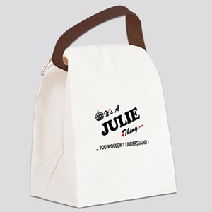JULIE thing, you wouldn't underst Canvas Lunch Bag