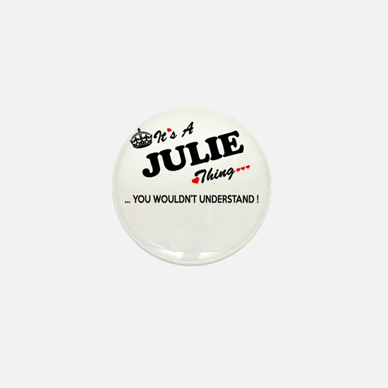 JULIE thing, you wouldn't understand Mini Button