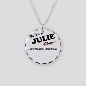 JULIE thing, you wouldn't un Necklace Circle Charm