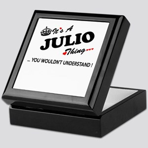 JULIO thing, you wouldn't understand Keepsake Box