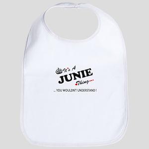 JUNIE thing, you wouldn't understand Bib