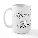 Love My Bitches Large Mug