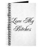 Love My Bitches Journal