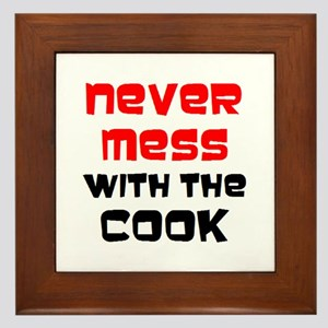 mess with cook Framed Tile