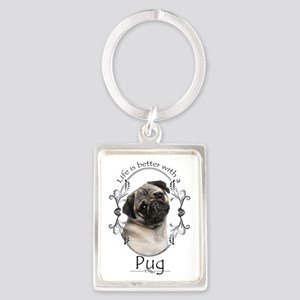 Lifes Better Pug Keychains